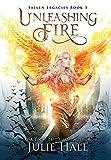 Unleashing Fire (3) (Fallen Legacies)