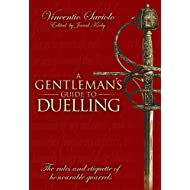 A Gentleman's Guide to Duelling: Of Honour and Honourable Quarrels.