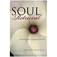 Soul Retrieval : Mending the Fragmented Self (Paperback - Revised Ed.)--by Sandra Ingerman [2006 Edition] ISBN: 9780061227868