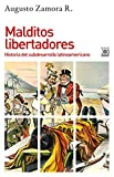 Malditos Libertadores: Historia del subdesarrollo latinoamericano: 1184