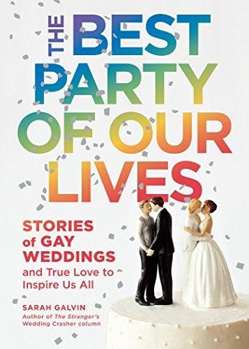 Image of The Best Party of Our Lives: Stories of Gay Weddings and True Love to Inspire Us All