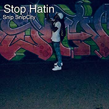 Stop Hatin (Radio Edit)