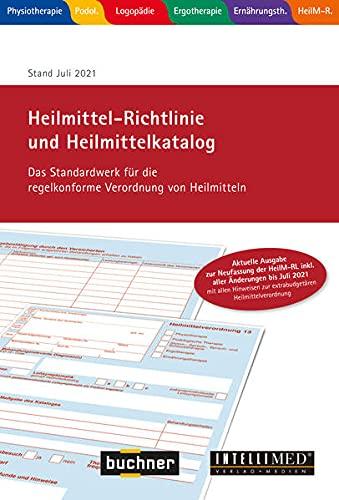 Heilmittel-Richtlinie und Heilmittelkatalog 2021: Das Standardwerk für die regelkonforme Verordnung von Heilmitteln