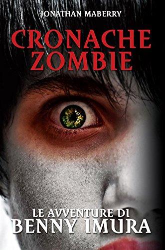 Le avventure di Benny Imura. Cronache zombie: 1