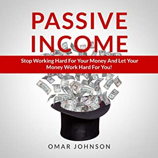 Passive Income: Stop Working Hard For Your Money And Let Your Money Work Hard For You! Titelbild
