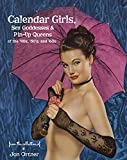 Calendar Girls, Sex Goddesses, and Pin-Up Queens of the '40s, '50s, and '60s