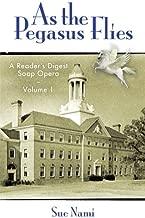 As the Pegasus Flies: A Reader's Digest Soap Opera, Volume 1