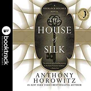 The House of Silk: A Sherlock Holmes Novel     Booktrack Edition              De :                                                                                                                                 Anthony Horowitz                               Lu par :                                                                                                                                 Derek Jacobi                      Durée : 10 h et 23 min     1 notation     Global 2,0