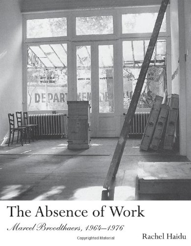 The Absence of Work: Marcel Broodthaers, 1964-1976 (October Books)