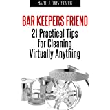Bar Keepers Friend: 21 Practical Tips for Cleaning Virtually Anything (English Edition)
