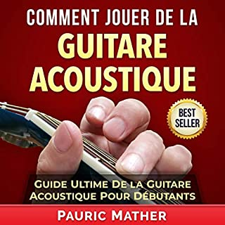 Couverture de Comment Jouer De La Guitare Acoustique [How to Play the Acoustic Guitar]