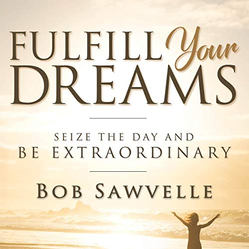 Fulfill Your Dreams audiobook cover art