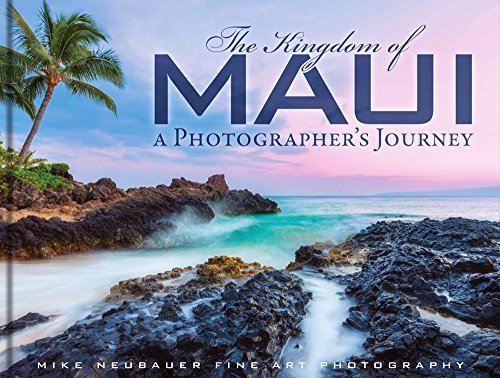 The Kingdom of Maui: A Photographers Journey