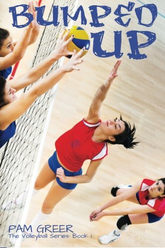 Compare Textbook Prices for Bumped Up: The Volleyball Series #1 1st Edition ISBN 9781927794180 by Greer, Pam