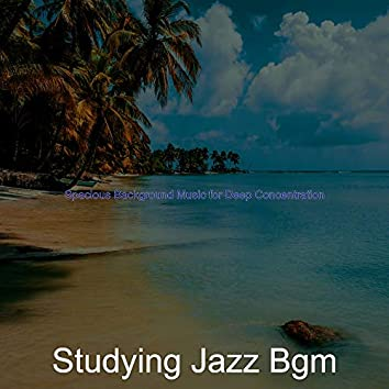 Spacious Background Music for Deep Concentration