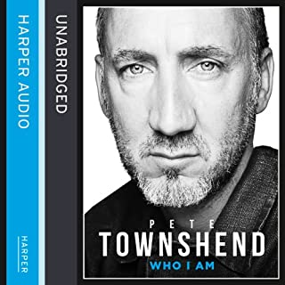 Pete Townshend: Who I Am                   By:                                                                                                                                 Pete Townshend                               Narrated by:                                                                                                                                 Pete Townshend                      Length: 17 hrs and 56 mins     143 ratings     Overall 4.4