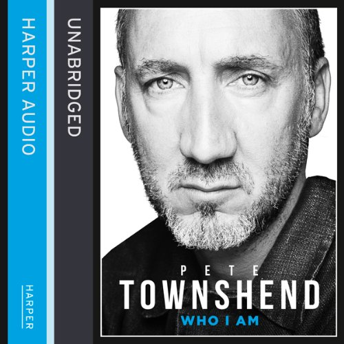 Pete Townshend: Who I Am audiobook cover art