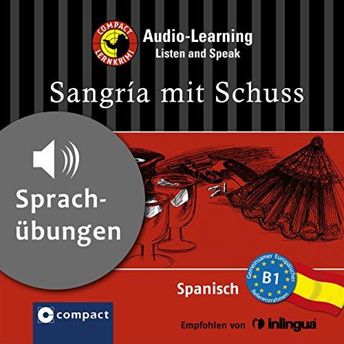Sangría mit Schuss - Sprachübungen     Compact Lernkrimis - Spanisch B1              Autor:                                                                                                                                 Inaki Tarrés                               Sprecher:                                                                                                                                 Olga Carrasquedo,                                                                                        Jesús Santiago                      Spieldauer: 1 Std. und 2 Min.     4 Bewertungen     Gesamt 2,3