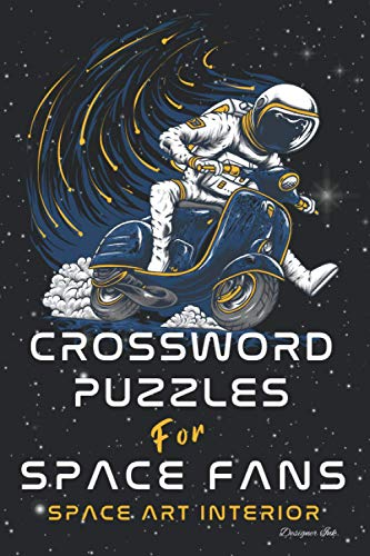 Crossword Puzzles for Space Fans: Professional Custom Space Interior. Fun, Easy to Hard Words for ALL AGES. Scooter.