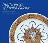 Masterpieces of French Faience: Selections from the Sidney R. Knafel Collection