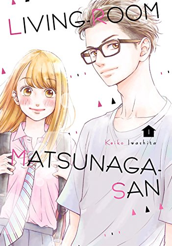 Amazon.com: Living-Room Matsunaga-san Vol. 1 eBook: Iwashita ...