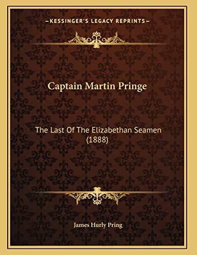 Captain Martin Pringe: The Last Of The Elizabethan Seamen (1888)