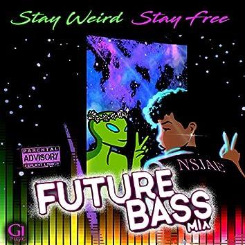Stay Weird Stay Free (Future Bass EDM Remix)