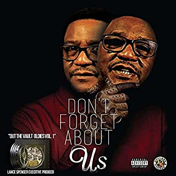 """""""Don't Forget About Us"""" Out the Vault Vol. 1"""