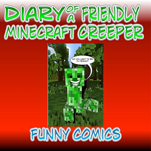 Diary of a Friendly Minecraft Creeper audiobook cover art