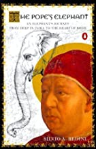 The Pope's Elephant 1st (first) Edition by Bedini, Silvio A. published by Penguin Books (2000)