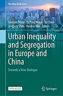 Urban Inequality and Segregation in Europe and China: Towards a New Dialogue