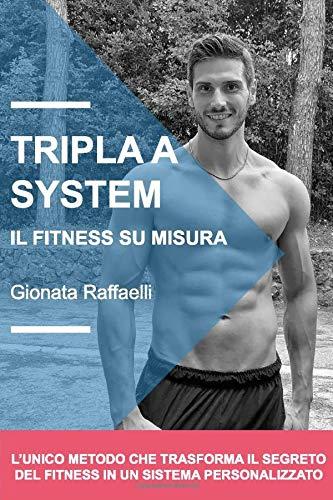 Tripla A System: Il Fitness su misura