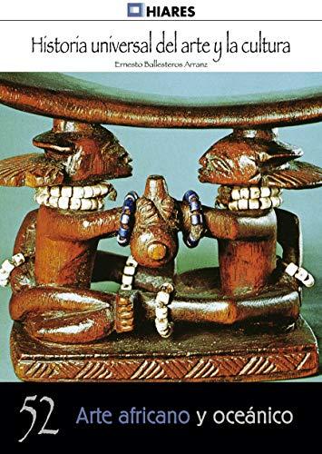 Arte africano y oceánico (Historia Universal del Arte y la Cultura nº 52)