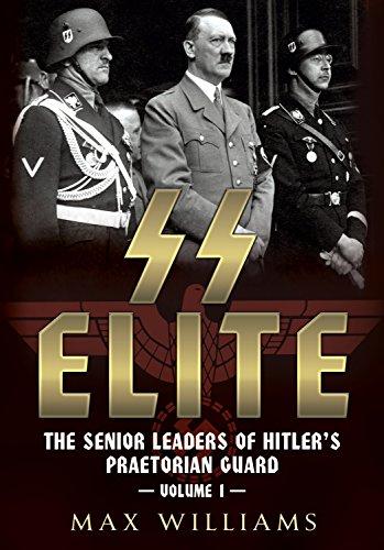 SS Elite. Volume 1: A to J: The Senior Leaders of Hitler's Praetorian Guard