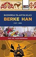 Bozkirda Islam'in Kilici Berke Han (1257-1266)