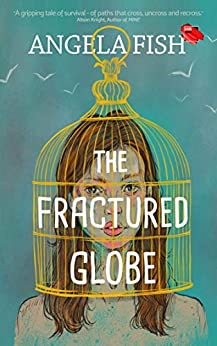 The Fractured Globe by [Angela Fish]
