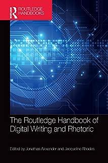 The Routledge Handbook of Digital Writing and Rhetoric (Routledge Handbooks in Communication Studies) (English Edition)