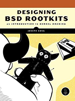 Designing BSD Rootkits  An Introduction to Kernel Hacking