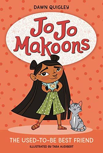 Jo Jo Makoons: The Used-to-Be Best Friend - Kindle edition by Quigley,  Dawn, Audibert, Tara. Children Kindle eBooks @ Amazon.com.