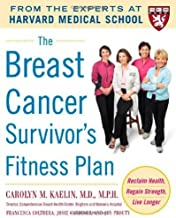 The Breast Cancer Survivor's Fitness Plan: A Doctor-Approved Workout Plan For a Strong Body and Lifesaving Results (Harvard Medical School Guides) by Kaelin, Carolyn M., Coltrera, Francesca, Gardiner, Josie, Pr (2006) Paperback