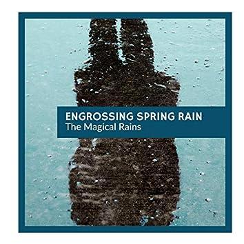 Engrossing Spring Rain - The Magical Rains