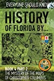 History of Florida by... Book 4 part 2: The mystery of the maps of Christopher Columbus. Spain-Turkish-Vatican-Rhodes-Florida. 1513-1514 (Volume 5)