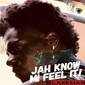 Jah Know Mi Feel It