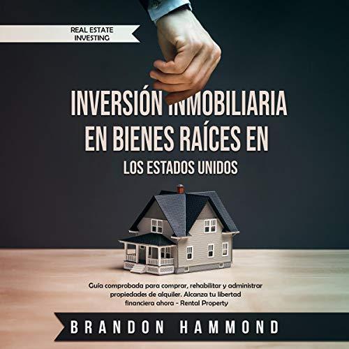 Inversión Inmobiliaria en Bienes Raíces en los Estados Unidos [Real Estate Investment in Real Estate in the United States] cover art