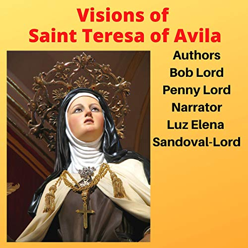 Visions of Saint Teresa of Avila audiobook cover art