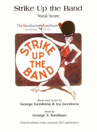 Strike Up the Band: Critical Edition Vocal Score