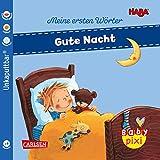 Baby Pixi (unkaputtbar) 88: VE 5 HABA Erste Wörter: Gute Nacht (5 Exemplare): Ein Bildwörterbuch rund um das Thema Einschlafen. Ein Baby-Buch ab 9 Monaten (88)