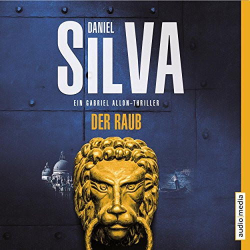 Der Raub (Gabriel Allon 14) audiobook cover art