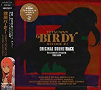 TETSUWAN BIRDY DECODE:02 ORIGINAL SOUNDTRACK by ANIMATION(O.S.T.) (2009-04-22)