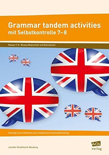 Grammar tandem activities mit Selbstkontrolle 7-8: Knackig-kurze Einheiten zum mündlichen Grammatiktraining (7. und 8. Klasse)